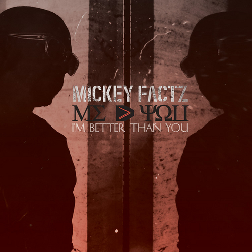 Im Better Than You - Mickey Factz | MixtapeMonkey.com