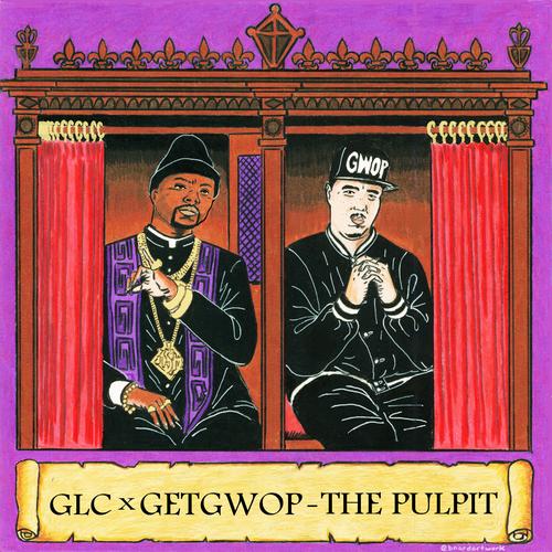 The Pulpit - GLC & Get Gwop | MixtapeMonkey.com