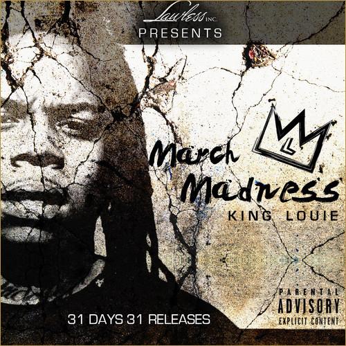 March Madness - King Louie | MixtapeMonkey.com