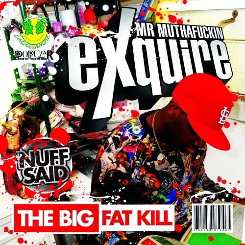 The Big Fat Kill - Mr. Muthafuckin eXquire | MixtapeMonkey.com