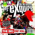 The Big Fat Kill - Mr. Muthafuckin eXquire