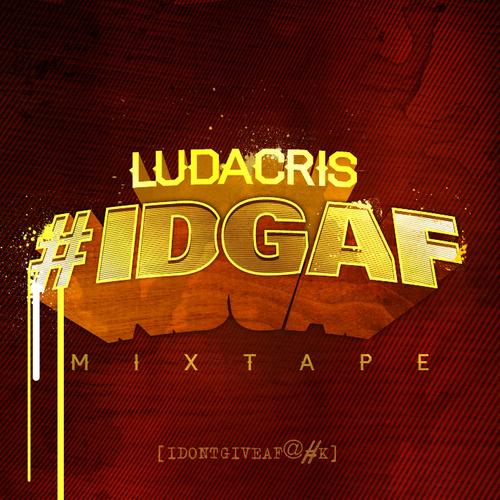 Ludacris - #IDGAF