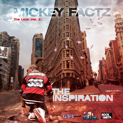 The Leak Vol. 2: The Inspiration - Mickey Factz | MixtapeMonkey.com