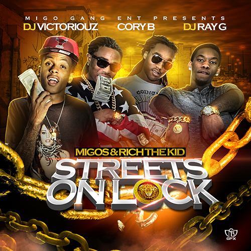 Streets On Lock - Migos & Rich The Kid | MixtapeMonkey.com