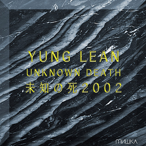 Unknown Death 2002 - Yung Lean | MixtapeMonkey.com