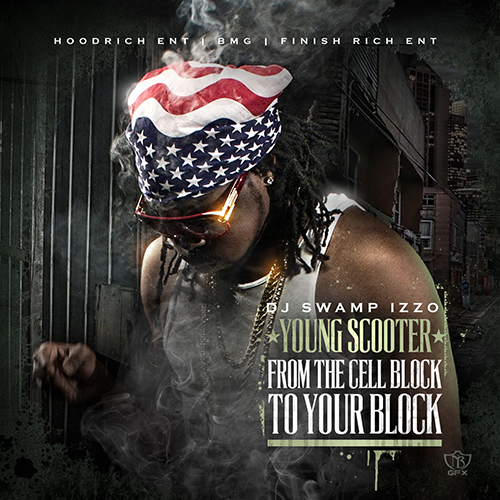 From The Cell Block To Your Block - Young Scooter | MixtapeMonkey.com