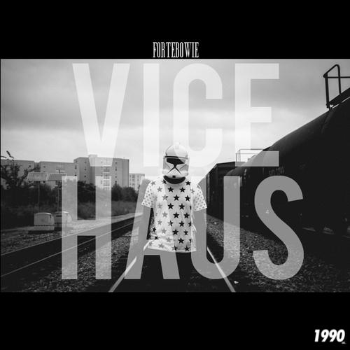 Vice Haus: Deluxe - ForteBowie | MixtapeMonkey.com
