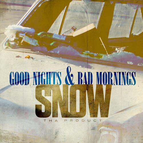Good Nights & Bad Mornings - Snow Tha Product | MixtapeMonkey.com