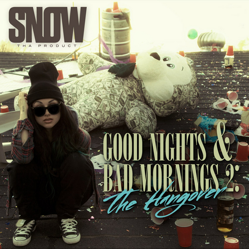 Good Nights & Bad Mornings 2: The Hangover - Snow Tha Product | MixtapeMonkey.com