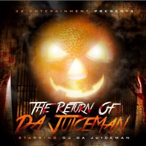 Return Of Da Juiceman - OJ Da Juiceman | MixtapeMonkey.com