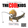 Gone Fishing - The Cool Kids
