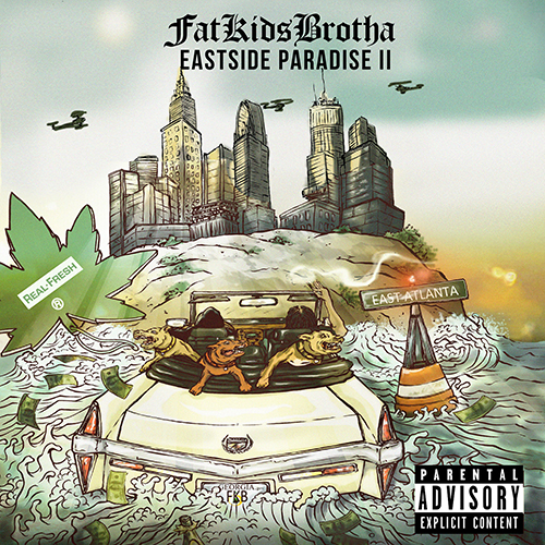 Eastside Paradise 2 - FatKidsBrotha | MixtapeMonkey.com