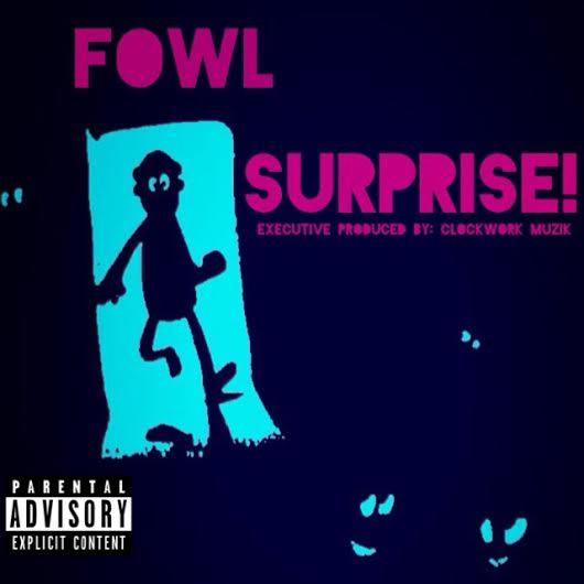 Surprise! - FowL | MixtapeMonkey.com