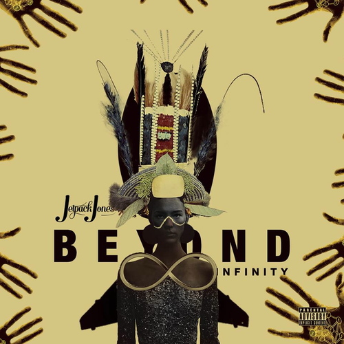 Beyond Infinity - Jetpack Jones | MixtapeMonkey.com