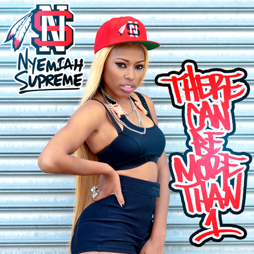 There Can Be More Than 1 - Nyemiah Supreme | MixtapeMonkey.com