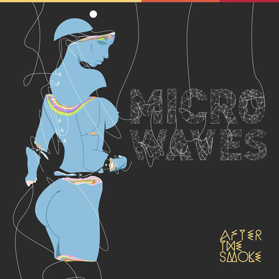Microwaves - After The Smoke | MixtapeMonkey.com