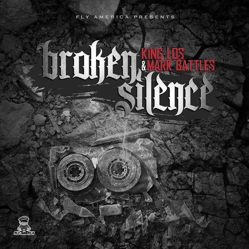 Broken Silence - King Los & Mark Battles | MixtapeMonkey.com