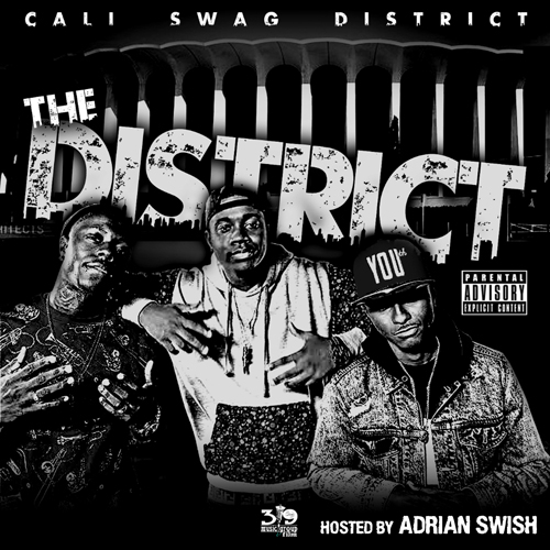 The District - Cali Swag District | MixtapeMonkey.com
