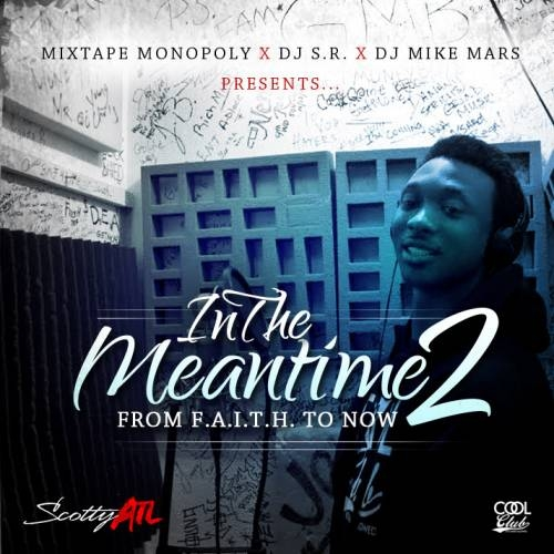 In The Meantime 2 - Scotty ATL | MixtapeMonkey.com