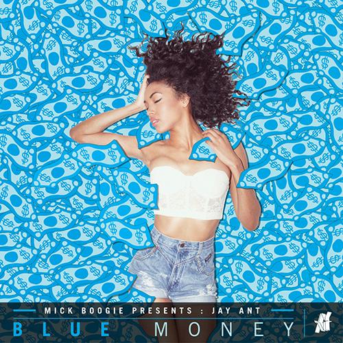 Blue Money - Jay Ant | MixtapeMonkey.com