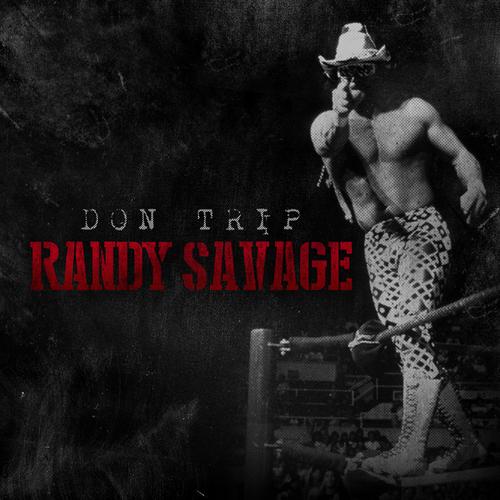 Randy Savage - Don Trip | MixtapeMonkey.com