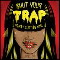 $hut Your Trap - MURS