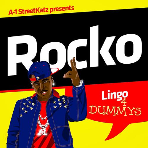 Lingo 4 Dummys - Rocko | MixtapeMonkey.com