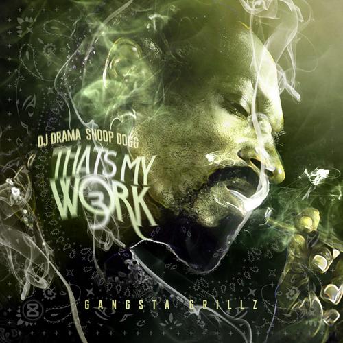 Thats My Work 3 - Snoop Dogg   MixtapeMonkey.com
