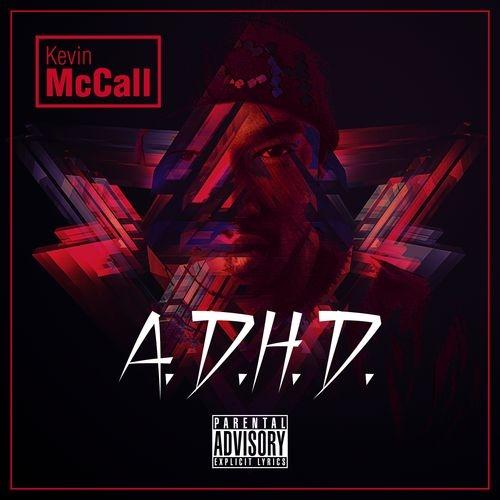 A.D.H.D. - Kevin McCall | MixtapeMonkey.com