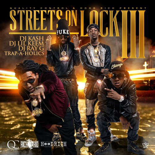 Streets On Lock 3 - Migos & Rich The Kid | MixtapeMonkey.com