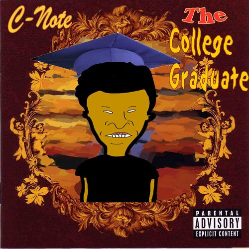 The College Graduate - C-Note | MixtapeMonkey.com
