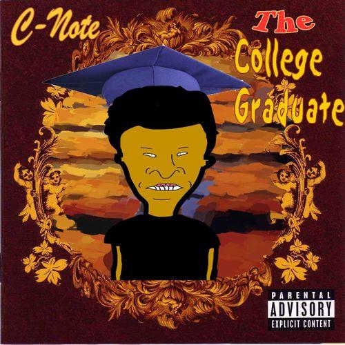 The College Graduate - C-Note | MixtapeMonkey.com